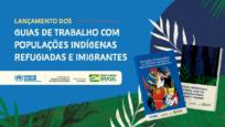 Guias orientam sobre assistência social e acesso a direitos humanos para refugiados e indígenas da Venezuela no Brasil